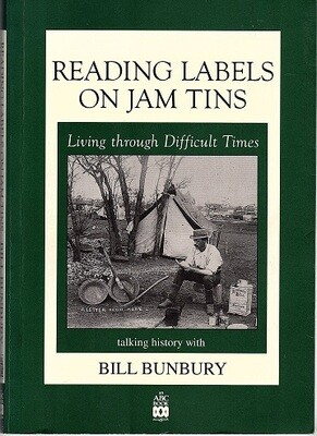 Reading Labels on Jam Tins: Living Through Difficult Times by Bill Bunbury