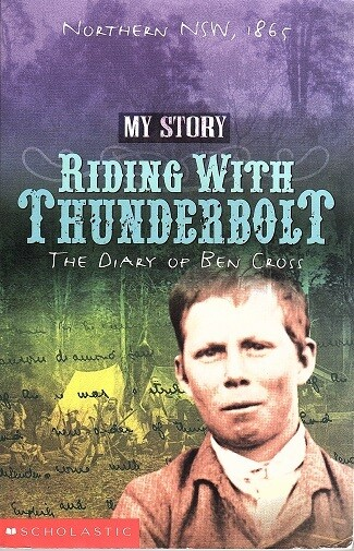 Riding with Thunderbolt: The Diary of Ben Cross Northern New South Wales, 1865: My Story Series by Allan Baillie