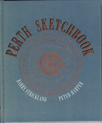 Perth Sketchbook by Barry Strickland and Peter Harper
