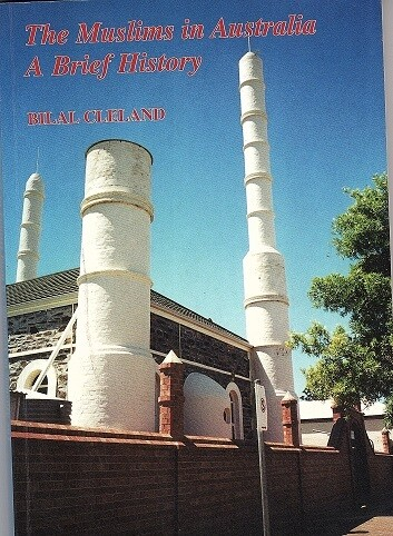 The Muslims in Australia: A Brief History by Bilal Cleland