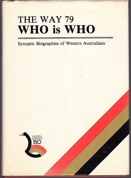 The Way 79 Who is Who: Synoptic Biographies of Western Australians edited by Margaret A Sacks