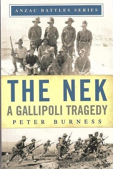 The Nek: A Gallipoli Tragedy (Anzac Battles Series) by Peter Burness