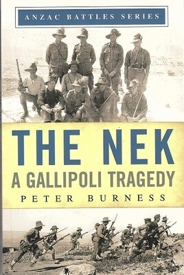 The Nek: A Gallipoli Tragedy (Anzac Battles Series) by Peter Burness