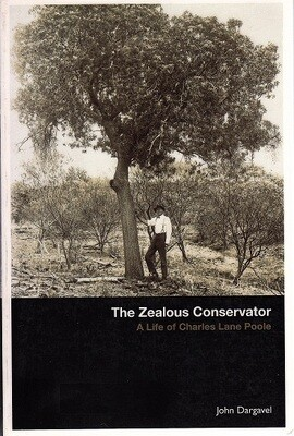 The Zealous Conservator: A Life of Charles Lane Poole by John Dargavel