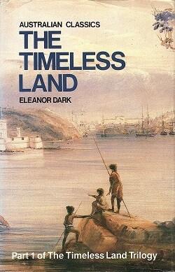 Timeless Land (Australian Classics Series) by Eleanor Dark