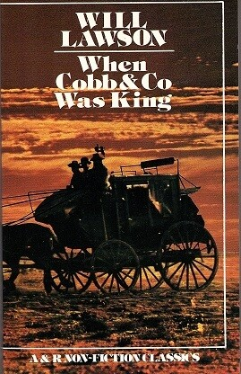 When Cobb & Co was King by Will Lawson