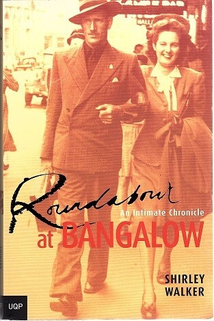 Roundabout at Bangalow: An Intimate Chronicle by Shirley Walker