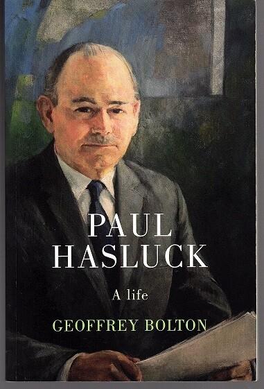 Paul Hasluck: A Life by Geoffrey Bolton
