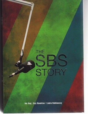 The SBS Story: The Challenge of Diversity by Ien Ang, Gay Hawkins and Lamia Dabboussy