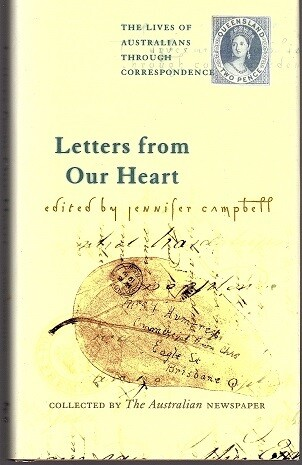 Letters from Our Heart: The Lives of Australians Through Correspondence edited by Jennifer Campbell
