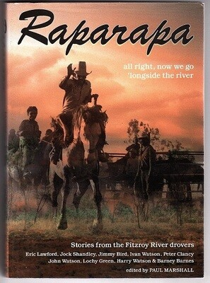 Raparapa Kularr Martuwarra: Stories from the Fitzroy River Drovers edited by Paul Marshall