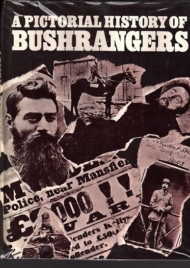 A Pictorial History of Bushrangers by Tom Prior, Bill Wannan and H Nunn