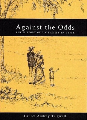 Against the Odds: The History of My Family in Verse by Laura Audrey Trigwell
