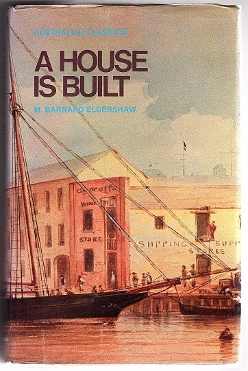 A House is Built (Australian Classics) by M Barnard Eldershaw