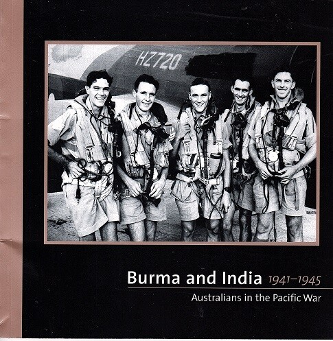 Burma and India 1941-1945: Australians in the Pacific War by John Moremon