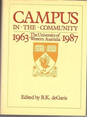 Campus in the Community: The University of Western Australia, 1963-1987 edited by Brian de Garis