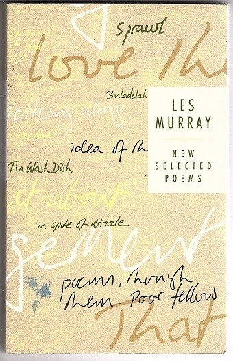 New Selected Poems by Les A Murray