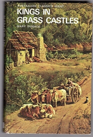 Kings in Grass Castles (Australian Classics Giant) by Mary Durack