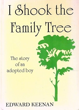 I Shook the Family Tree: The Story of an Adopted Boy by Edward Keenan