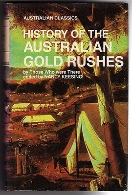 History of the Australian Gold Rushes (Australian Classics) edited by Nancy Keesing