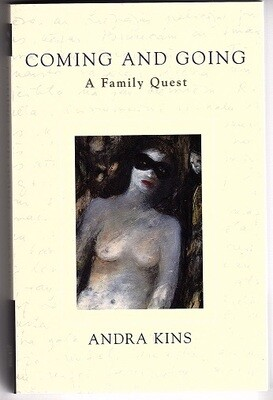 Coming and Going: A Family Quest by Andra Kins