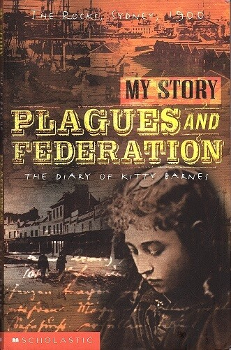 Plagues and Federation: The Diary of Kitty Barnes, The Rocks, Sydney, 1900 by Vashti Farrer