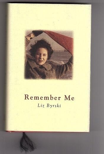 Remember Me by Liz Byrski