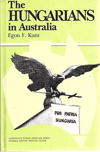 The Hungarians in Australia (Australian Ethnic Heritage Series) by Egon F Kunz