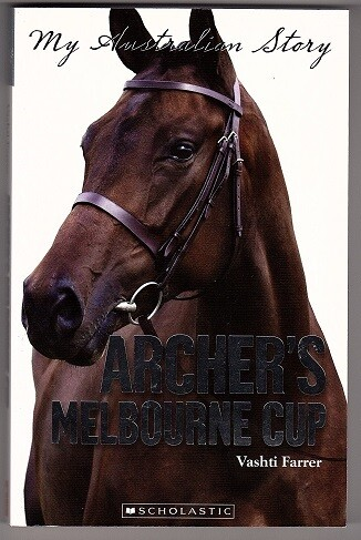 Archer's Melbourne Cup: The Diary of Robby Jenkins, Terara NSW 1860-1861 (My Australian Story) by Vashti Farrer
