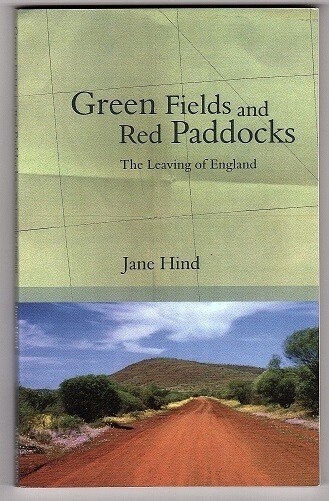 Green Fields and Red Paddocks: The Leaving of England by Jane Hind
