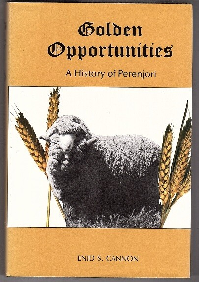 Golden Opportunities: History of Perenjori, Western Australia by Enid Searls Cannon