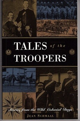 Tales of the Troopers: Stories from the Wild Colonial Days by Jean Schmaal