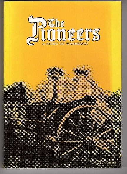 The Pioneers: A Story of Wanneroo by Adrian Chambers for the City of Wanneroo [Secondhand]
