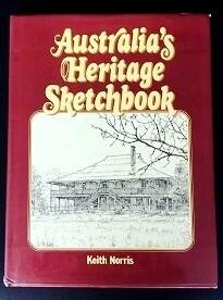 Australia's Heritage Sketchbook by Keith Norris