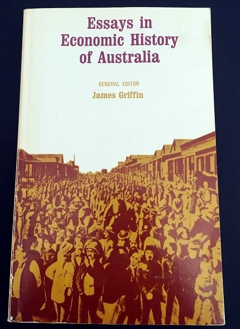 Essays in Economic History of Australia edited by James Griffin