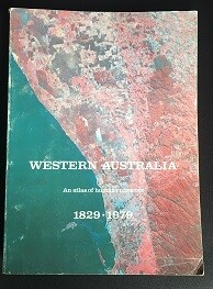 Western Australia: An Atlas of Human Endeavour 1829 - 1979 edited by N T Jarvis