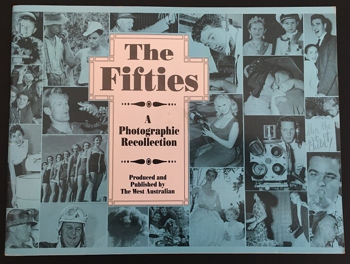 The Fifties: A Photographic Recollection From The West Australian Newspaper