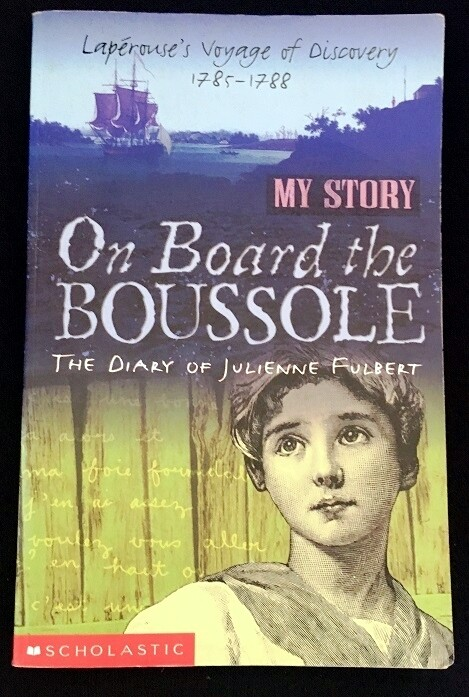 On Board the Boussole: The Diary of Julienne Fulbert, Laperouse's Voyage of Discovery 1785-1788 (My Story) by Christine Edwards