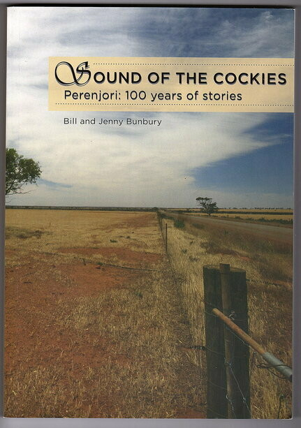 Sound of the Cockies: Perenjori: 100 Years of Stories  by Bill Bunbury and Jenny Bunbury