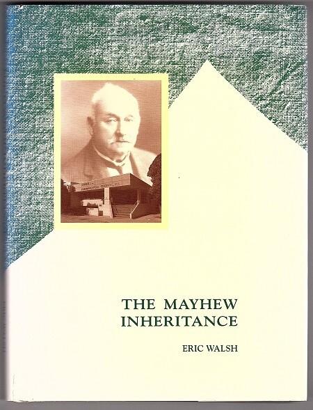 The Mayhew Inheritance (Edward Mayhew Founder of the Pharmaceutical Society of Western Australia) by Eric Walsh