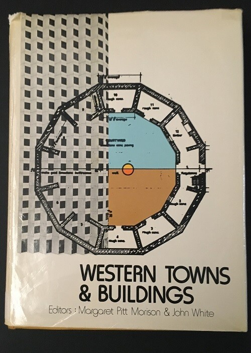 Western Towns and Buildings edited by Margaret Pitt Morrison and John White