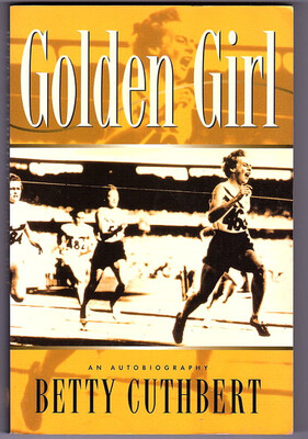 Golden Girl: An Autobiography by Betty Cuthbert