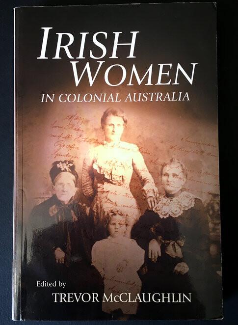 Irish Women in Colonial Australia edited by Trevor McClaughlin