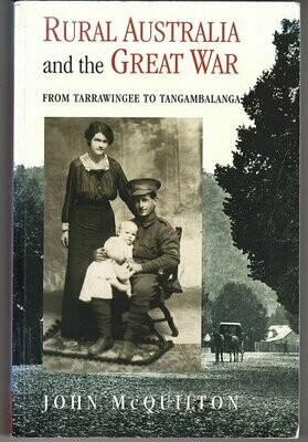Rural Australia and the Great War: From Tarrawingee to Tangambalanga by John McQuilton