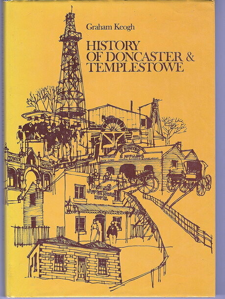 The History of Doncaster and Templestowe by Graham Keogh