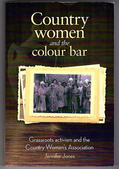 Country Women and the Colour Bar: Grassroots Activism and the Country Women's Association by Jennifer Jones