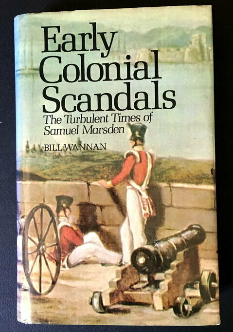 Early Colonial Scandals: The Turbulent Times of Samuel Marsden (Very Strange Tales) by Bill Wannan