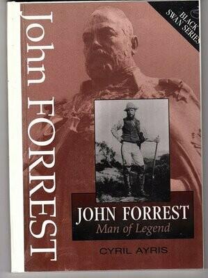 John Forrest: Man of legend by Cyril Ayris