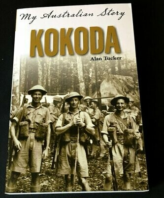 My Australian Story: Kokoda by Alan Tucker