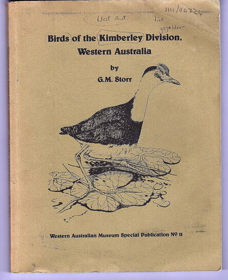 Birds of the Kimberley Division, Western Australia: Records of the Western Australian Museum Supplement No. 11 by G M Storr